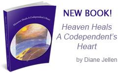 New Book by Diane Jellen - Heaven Heals A Codependent's Heart